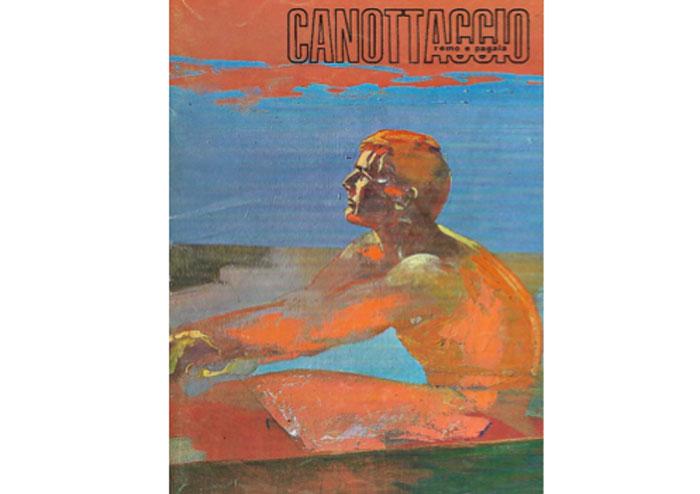 La mitica rivista Canottaggio, remo e pagaia
